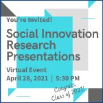 Social Innovation Graduate Student Research Presentations on April 28, 2021